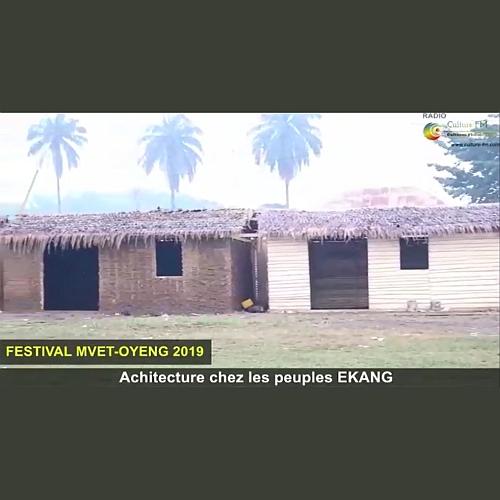 Festival MVET-OYENG 2019 : Architecture chez les peuples EKANG (Vidéo)