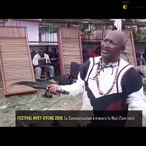 Festival MVET-OYENG 2019 : La communication à travers le Nkul (Tam-tam) (Vidéo)