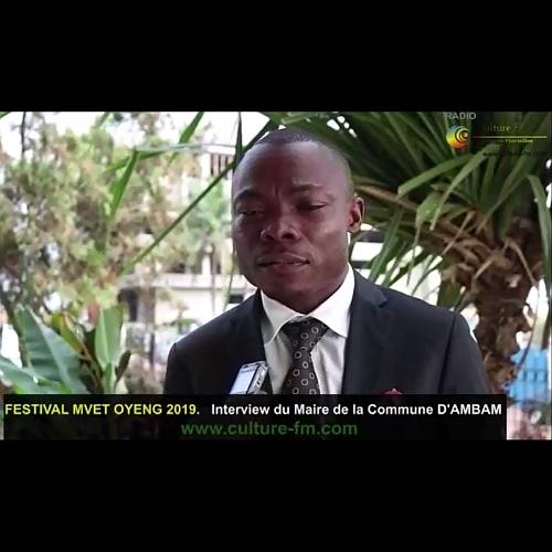 Festival MVET-OYENG 2019 : Interview de Monsieur le Maire d'Ambam (Vidéo)